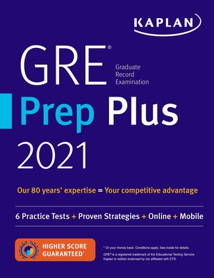 GRE Prep Plus 2021: 6 Practice Tests + Proven Strategies + Online + Video + Mobile (Kaplan Test Prep) Cover Image
