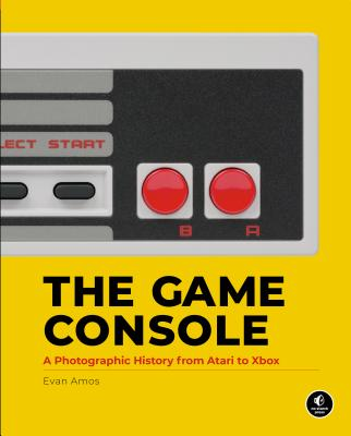 The Game Console: A Photographic History from Atari to Xbox Cover Image