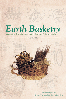 Earth Basketry, 2nd Edition: Weaving Containers with Nature's Materials Cover Image