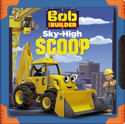 Bob the Builder: Sky-High Scoop Cover Image