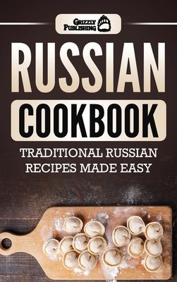 Russian Cookbook: Traditional Russian Recipes Made Easy Cover Image