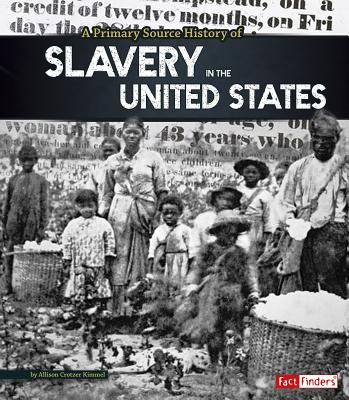 A Primary Source History of Slavery in the United States Cover Image