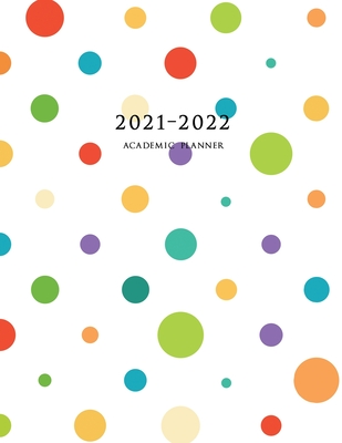 2021-2022 Academic Planner: Large Weekly and Monthly Planner with Inspirational Quotes and Polka Dots (July 2021 - June 2022) Cover Image