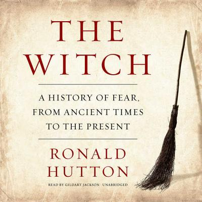 The Witch Lib/E: A History of Fear, from Ancient Times to the Present Cover Image