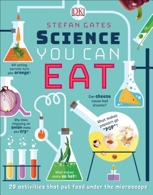 Science You Can Eat: 20 Activities that Put Food Under the Microscope Cover Image