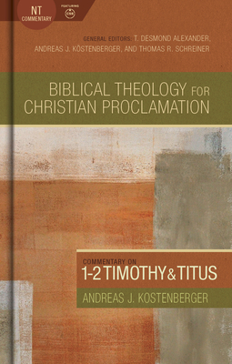 Commentary on 1-2 Timothy and Titus (Biblical Theology for Christian Proclamation) Cover Image