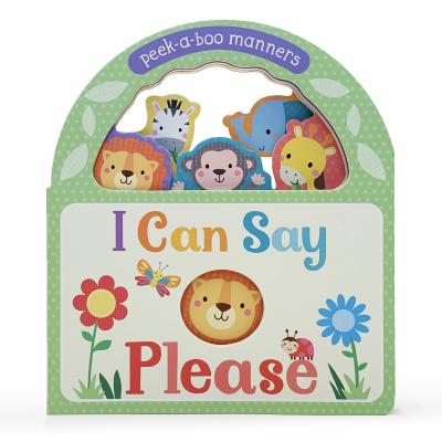 I Can Say Please: Peek-A-Boo Manners Cover Image