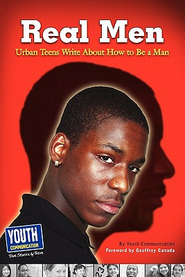 Real Men, Real Stories: Urban Teens Write about How to Be a Man Cover Image
