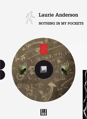 Laurie Anderson: Nothing in My Pockets: A Diary Cover Image