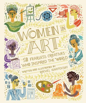 Women in Art: 50 Fearless Creatives Who Inspired the World (Women in Science) Cover Image