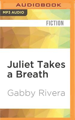 Juliet Takes a Breath: A Gabby Rivera Novel Cover Image