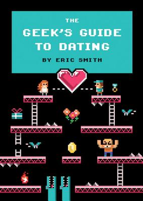 The Geek's Guide to Dating Cover Image