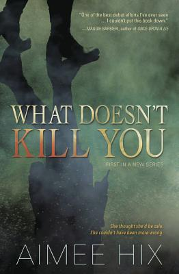 Cover for What Doesn't Kill You (Willa Pennington #1)
