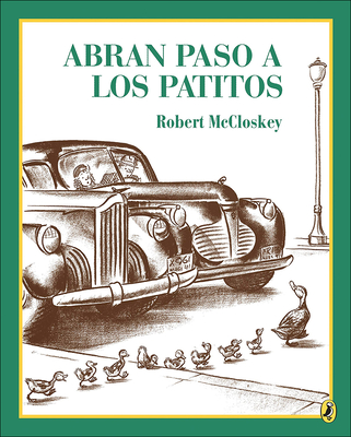 Abran Paso A los Patitos = Make Way for Ducklings (Picture Puffin Books) Cover Image