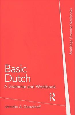 Basic Dutch: A Grammar and Workbook (Grammar Workbooks) Cover Image