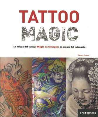 Cover for Tattoo Magic/La Magia del Tatuaje/Magia Da Tatuagem/La Magia del Tatuaggio