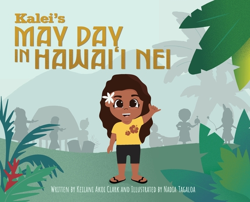 Kalei's May Day in Hawai'i Nei Cover Image