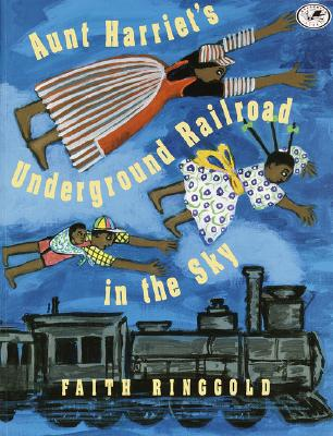 Aunt Harriet's Underground Railroad in the Sky Cover