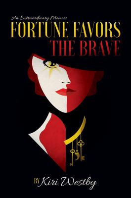 Fortune Favors The Brave: An Extraordinary Memoir Cover Image