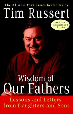 Wisdom of Our Fathers: Lessons and Letters from Daughters and Sons Cover Image