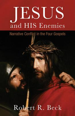 Jesus and His Enemies: Narrative Conflict in the Four Gospels Cover Image