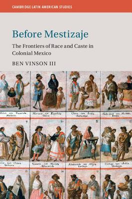 Before Mestizaje (Cambridge Latin American Studies #105) cover