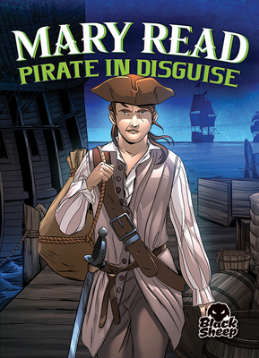 Mary Read: Pirate in Disguise (Pirate Tales) Cover Image