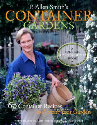 P. Allen Smith's Container Gardens Cover