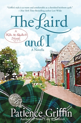 The Laird and I: A Kilts & Quilts(R) novel (Kilts and Quilts #6) Cover Image