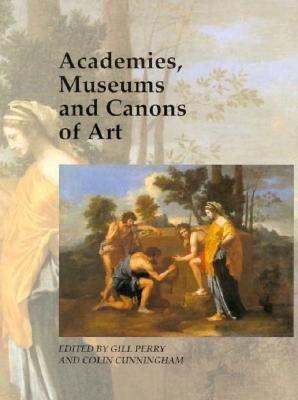 Academies, Museums and Canons of Art Cover