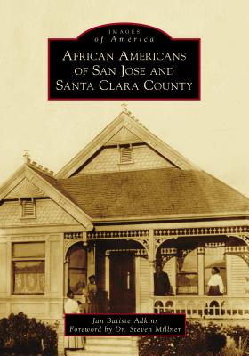 African Americans of San Jose and Santa Clara County Cover Image