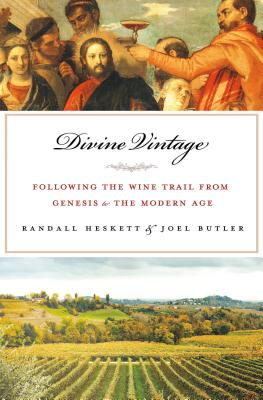 Divine Vintage: Following the Wine Trail from Genesis to the Modern Age Cover Image
