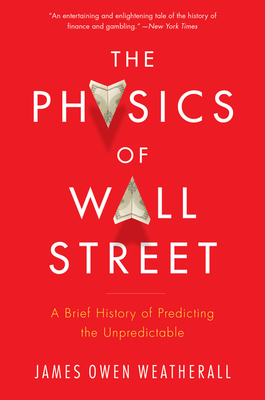 The Physics of Wall Street: A Brief History of Predicting the Unpredictable Cover Image