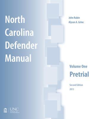 North Carolina Defender Manual: Volume One, Pretrial (Indigent Defense Manual) Cover Image