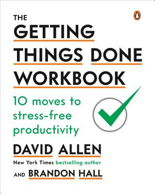 The Getting Things Done Workbook: 10 Moves to Stress-Free Productivity Cover Image
