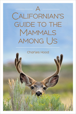 A Californian's Guide to the Mammals Among Us Cover Image