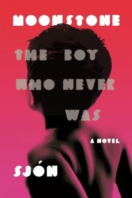 Moonstone: The Boy Who Never Was: A Novel Cover Image