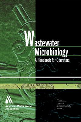 Wastewater Microbiology: A Handbook for Operators [With CDROM] Cover Image