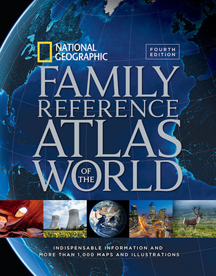 National Geographic Family Reference Atlas of the World, Fourth Edition: Indispensable Information and More Than 1,000 Maps and Illustrations Cover Image
