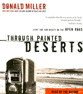 Through Painted Deserts: Light, God, and Beauty on the Open Road Cover Image