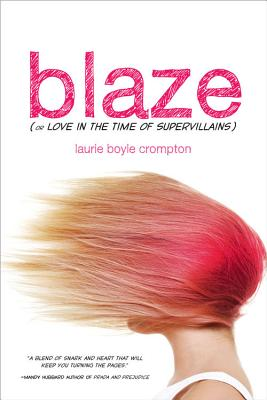 Cover for Blaze (or Love in the Time of Supervillains)