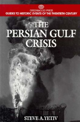 The Persian Gulf Crisis (Greenwood Press Guide to Historic Events of the Twentieth Century) Cover Image