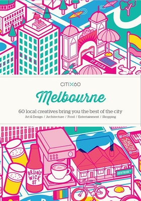 Citix60: Melbourne: 60 Creatives Show You the Best of the City Cover Image