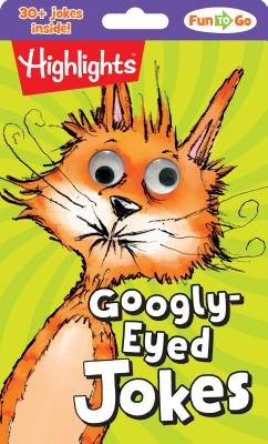 Googly-Eyed Jokes (Highlights Fun to Go) Cover Image