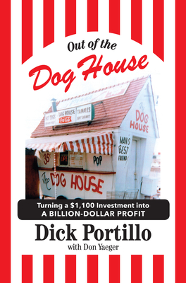 Out of the Dog House: Turning a $1,100 Investment into a Billion-Dollar Profit Cover Image