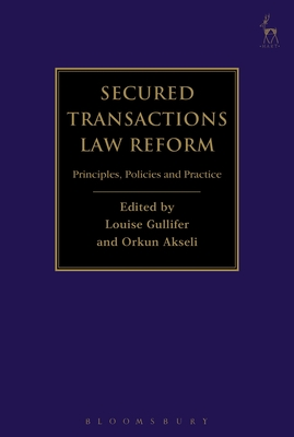 Secured Transactions Law Reform: Principles, Policies and Practice Cover Image