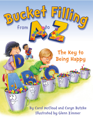 Bucket Filling from A to Z: The Key to Being Happy Cover Image