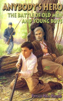 Anybody's Hero: The Battle of Old Men and Young Boys Cover Image