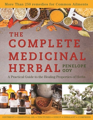 The Complete Medicinal Herbal: A Practical Guide to the Healing Properties of Herbs Cover Image