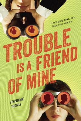 Trouble Is a Friend of Mine Cover Image